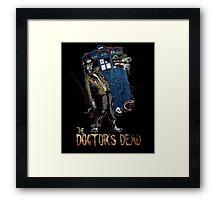 The Doctor's Dead Framed Print