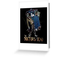 The Doctor's Dead Greeting Card