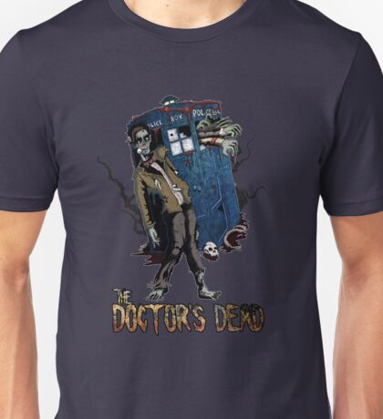 The Doctor's Dead Unisex T-Shirt