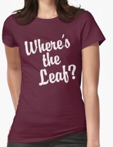 Where's the Leaf? (White Text) Womens Fitted T-Shirt