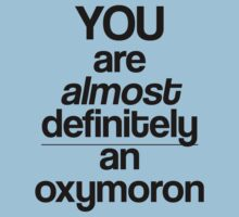 You're Almost Definitely An Oxymoron T-Shirt