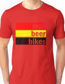 Mud, beer and bikes Unisex T-Shirt