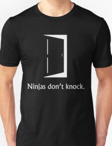 Ninjas Don't Knock T-Shirt