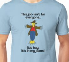 Scarecrow - It's in my Jeans Unisex T-Shirt