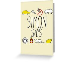 Simon Says (Black Lettering) Greeting Card