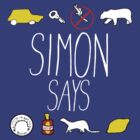 Simon Says (White Lettering) by thatbekkahgirl