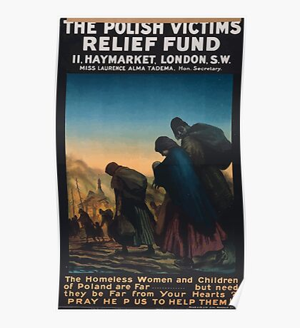 The Polish Victims Relief Fund The homeless women and children of Poland are far but need they be far from your heartsPray help us to help them! 473 Poster