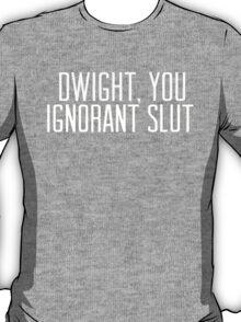 Dwight... T-Shirt