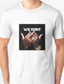 We don't Give a Fuck T-Shirt