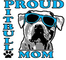 PROUD PIT BULL MOM 2 by urbansuburban