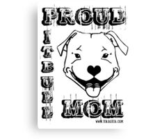 PROUD PIT BULL MOM Canvas Print
