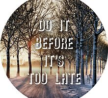 Before It's Too Late by Tr0y