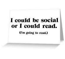 I Could be Social Greeting Card