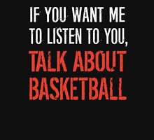 Talk About Basketball T Shirt T-Shirt
