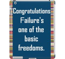 Failure, It's a Basic Freedom iPad Case/Skin