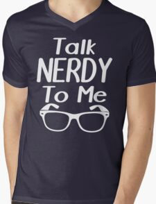Talk Nerdy To Me  Mens V-Neck T-Shirt