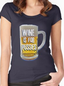 Wine is for Pussies Women's Fitted Scoop T-Shirt