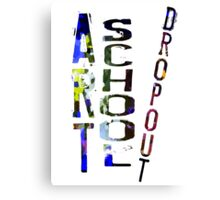 Art School Dropout Canvas Print