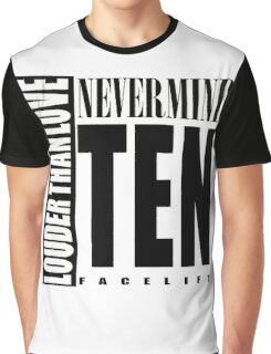 Nevermind Ten Facelift Louder than the Sound Grunge albums White version Graphic T-Shirt