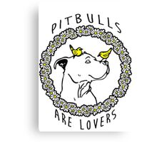 PIT BULLS ARE LOVERS Canvas Print