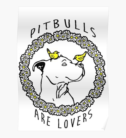 PIT BULLS ARE LOVERS Poster
