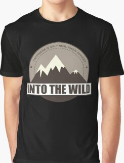Into the wild happiness is only real when shared Graphic T-Shirt