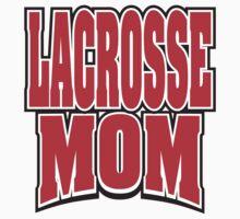 Lacrosse Mom by SportsT-Shirts