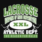 """Lacrosse Athletic Dept """"Weapons of Mass Destruction"""" by SportsT-Shirts"""