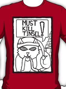 Must Kill Tinsel Cat T-Shirt