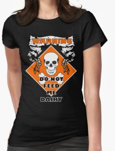 Do Not Feed Me Dairy Womens Fitted T-Shirt
