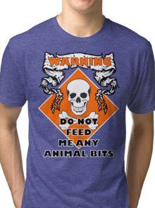 Do Not Feed Me Any Animal Bits Tri-blend T-Shirt