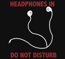 Headphones In. Do not disturb. by ShadowDesigns