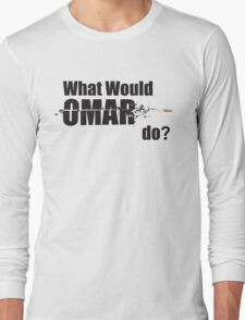"What Would Omar Do? ""The Wire"" Long Sleeve T-Shirt"