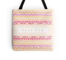 Have Fun Tote Bag