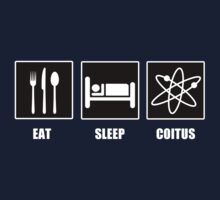 Eat Sleep Coitus by tappers24