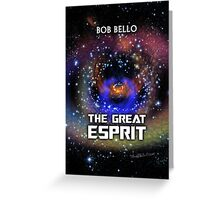 The Great Esprit Greeting Card