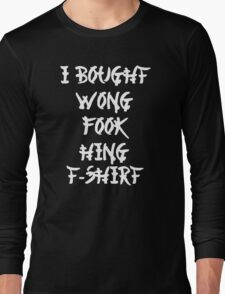 Funny Chinese I Bought Wong Fook Hing Long Sleeve T-Shirt