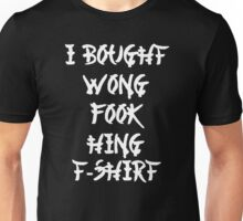 Funny Chinese I Bought Wong Fook Hing Unisex T-Shirt