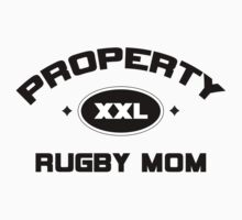"Rugby ""Property Rugby Mom"" by SportsT-Shirts"