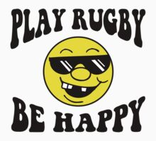 Funny Rugby Be Happy by SportsT-Shirts