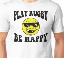 Funny Rugby Be Happy Unisex T-Shirt