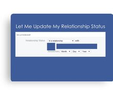 Update Relationship Status Canvas Print