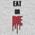 Eat or DIE by ThreeQuid