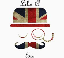 Like A Sir Meme British Style Unisex T-Shirt