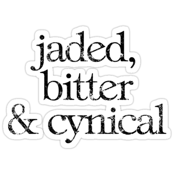 Jaded, bitter and cynical - black by digerati