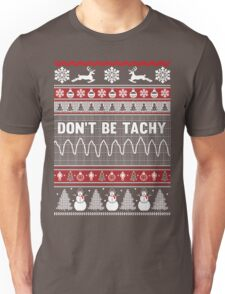 Don't Be Tachy Ugly Christmas Sweater Unisex T-Shirt