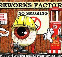 Fireworks Factory (smoking is ok as long as you wear a helmet) by Cameron Bullen