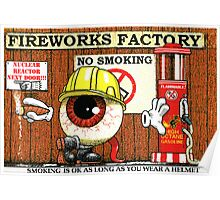 Fireworks Factory (smoking is ok as long as you wear a helmet) Poster
