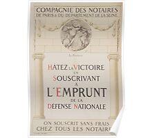 Compagnie des Notaires de Paris et du Département de la Seine Hâtez la victoire en souscrivant á lEmprunt de la Défense Nationale Poster