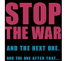 Stop The Wars... Photographic Print